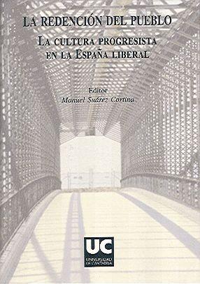 LA REDENCIÓN DEL PUEBLO. LA CULTURA PROGRESISTA EN LA ESPAÑA LIBERAL