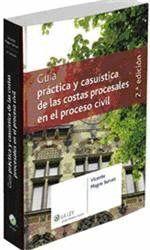 GUA PRÁCTICA Y CASUSTICA DE LAS COSTAS PROCESALES EN EL PROCESO CIVIL ...CIVIL