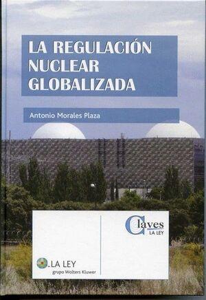 LA REGULACIÓN NUCLEAR GLOBALIZADA