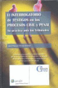 EL INTERROGATORIO DE TESTIGOS EN LOS PROCESOS CIVIL Y PENAL