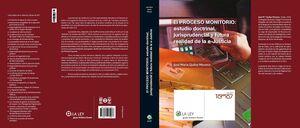 EL PROCESO MONITORIO: ESTUDIO DOCTRINAL, JURISPRUDENCIAL Y FUTURA REALIDAD DE LA ESTUDIO DOCTRINAL,