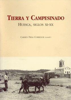 TIERRA Y CAMPESINADO. HUESCA, SIGLOS XI-XX