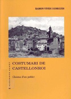 COSTUMARI DE CASTELLONROI (ÀNIMA D´UN POBLE)