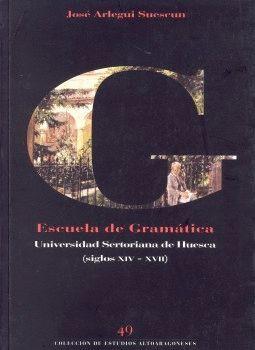 LA ESCUELA DE GRAMÁTICA EN LA FACULTAD DE ARTES DE LA UNIVERSIDAD SERTORIANA DE HUESCA (SIGLOS XIV-X