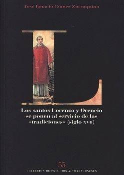 LOS SANTOS LORENZO Y ORENCIO SE PONEN AL SERVICIO DE LAS «TRADICIONES» (SIGLO XVII)