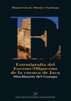 ESTRATIGRAFÍA DEL EOCENO-OLIGOCENO DE LA CUENCA DE JACA: SINCLINORIO DEL GUARGA