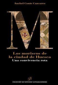 LOS MORISCOS DE LA CIUDAD DE HUESCA