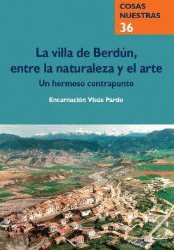 LA VILLA DE BERDÚN, ENTRE LA NATURALEZA Y EL ARTE