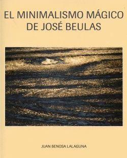 EL MINIMALISMO MÁGICO DE JOSÉ BEULAS