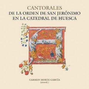 CANTORALES DE LA ORDEN DE SAN JERÓNIMO EN LA CATEDRAL DE HUESCA