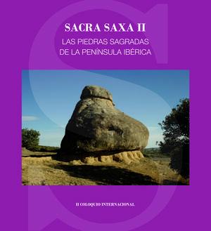 SACRA SAXA II: LAS PIEDRAS SAGRADAS DE LA PENÍNSULA IBÉRICA