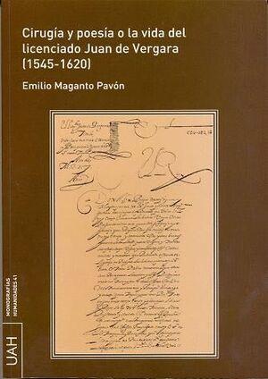 CIRUGÍA Y POESÍA O LA VIDA DEL LICENCIADO JUAN DE VERGARA (1545-1620)