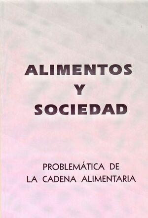 ALIMENTOS Y SOCIEDAD: PROBLEMÁTICA DE LA CADENA ALIMENTARIA