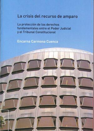 LA CRISIS DEL RECURSO DE AMPARO ENTRE EL PODER JUDICIAL Y EL TRIBUNAL CONSTITUCIONAL