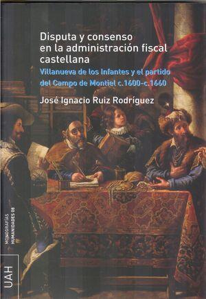 DISPUTA Y CONSENSO EN LA ADMINISTRACIÓN FISCAL CASTELLANA
