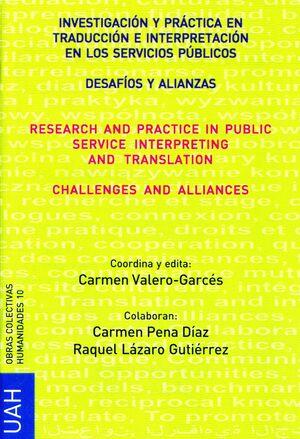 INVESTIGACIÓN Y PRÁCTICA EN TRADUCCIÓN E INTERPRETACIÓN EN LOS SERVICIOS PÚBLICOS- DESAFÍOS Y ALIANZ