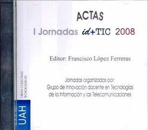I JORNADAS ID+TIC 2008 GRUPO DE INNOVACIÓN DOCENTE EN TECNOLOGÍAS DE LA INFORMACIÓN Y TELECOMUNICACI