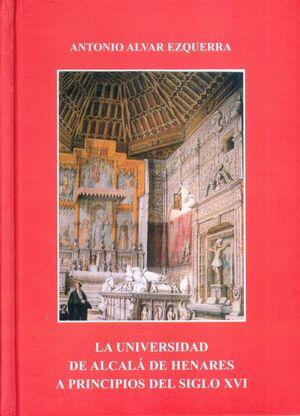 LA UNIVERSIDAD DE ALCALÁ DE HENARES A PRINCIPIOS DEL S. XVI