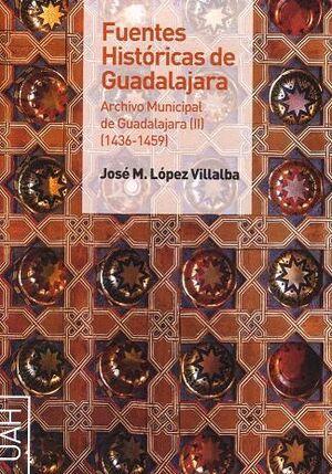 FUENTES HISTÓRICAS DE GUADALAJARA. ARCHIVO MUNICIPAL DE GUADALAJARA II (1436-1459)
