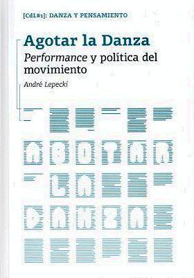 AGOTAR LA DANZA. PERFORMANCE Y POLÍTICA DEL MOVIMIENTO
