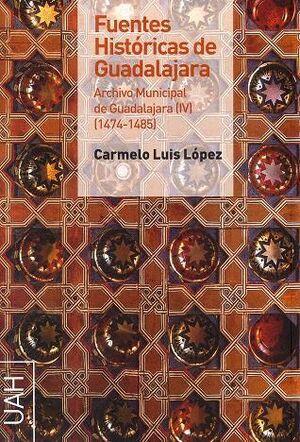FUENTES HISTÓRICAS DE GUADAJARA. ARCHIVO MUNICIPAL DE GUADALAJARA IV (1474-1485)