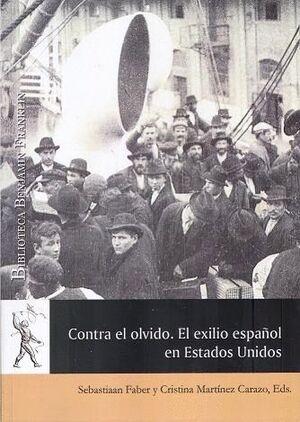 CONTRA EL OLVIDO. EL EXILIO ESPAÑOL EN ESTADOS UNIDOS
