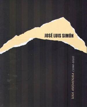 JOSÉ LUIS SIMÓN. UNA ANDADURA (1990-2010)