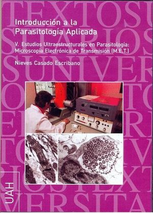 I.PARASITOLOGIA APLICADA V. ESTUDIOS.ULTRAESTRUCTURALES EN PARASITOLOGIA:MICROSCOPÍA ELECTRONICA DE