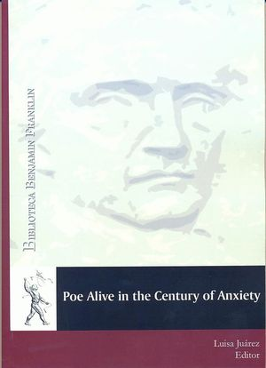 POE ALIVE IN THE CENTURY OF ANXIETY
