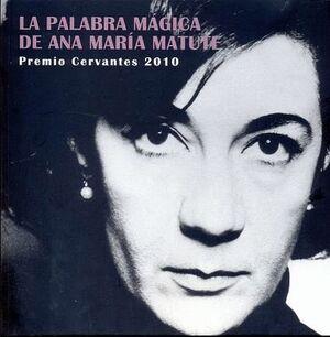 LA PALABRA MÁGICA DE ANA MARÍA MATUTE