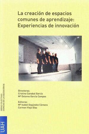 LA CREACIÓN DE ESPACIOS COMUNES DE APRENDIZAJE: EXPERIENCIAS INNOVADORAS