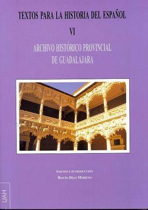 TEXTOS PARA LA HISTORIA DEL ESPAÑOL VI. ARCHIVO HISTÓRICO PROVINCIAL DE GUADALAJARA
