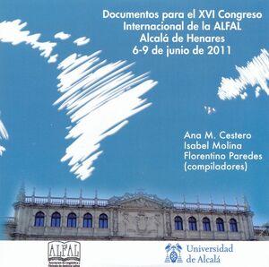 DOCUMENTOS PARA EL XVI CONGRESO INTERNACIONAL DE LA ALFAL CELEBRADO EN  ALCALÁ DE HENARES DEL 6 AL 9
