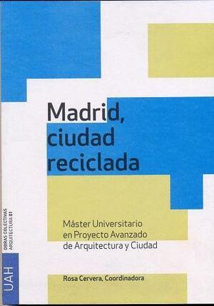 MADRID, CIUDAD RECICLADA