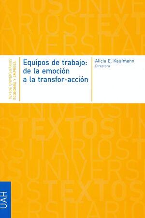 EQUIPOS DE TRABAJO: DE LA EMOCIÓN A LA TRANSFOR-ACCIÓN