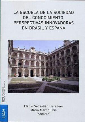 LA ESCUELA DE LA SOCIEDAD DEL CONOCIMIENTO. PERSPECTIVAS INNOVADORAS EN BRASIL Y ESPAÑA