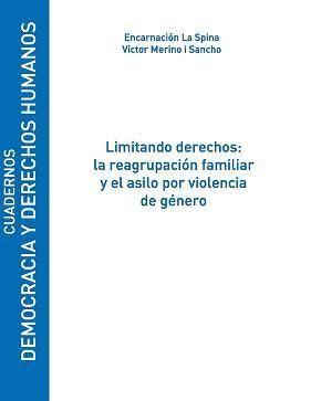 LIMITANDO DERECHOS: LA REAGRUPACIÓN FAMILIAR Y EL ASILO POR VIOLENCIA DE GÉNERO
