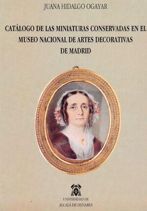 CATÁLOGO DE MINIATURAS CONSERVADAS EN EL MUSEO NACIONAL DE ARTES DECORATIVAS DE MADRID