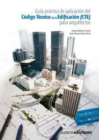 GUÍA PRÁCTICA DE APLICACIÓN DEL CÓDIGO TÉCNICO DE LA EDIFICACIÓN (CTE) PARA ARQUITECTOS