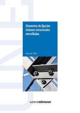 ELEMENTOS DE FIJACIÓN. UNIONES ESTRUCTURALES ATORNILLADAS