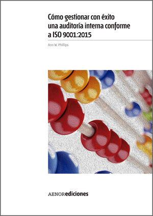 CÓMO GESTIONAR CON ÉXITO UNA AUDITORÍA INTERNA CONFORME A ISO 9001:2015