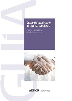 GUÍA PARA LA APLICACIÓN DE UNE-ISO 37001:2017