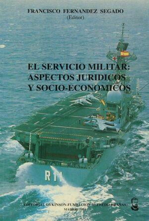 EL SERVICIO MILITAR: ASPECTOS JURIDICOS Y SOCIO-ECONOMICOS ASPECTOS JURDICOS Y SOCIOECONÓMICOS