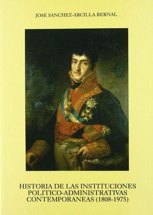HISTORIA DE LAS INSTITUCIONES POLITICO-ADMINISTRATIVAS CONTEMPORANEAS(1808-1975) CONTEMPORANEAS (180