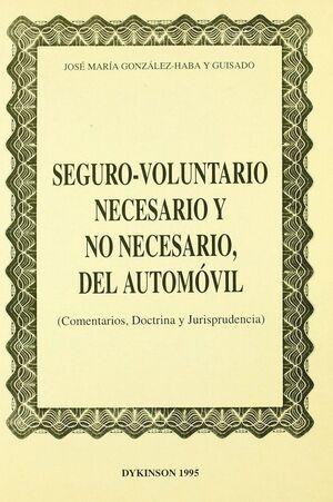 SEGURO-VOLUNTARIO NECESARIO Y NO NECESARIO DEL AUTOMOVIL COMENTARIOS, DOCTRINA Y JURISPRUDENCIA