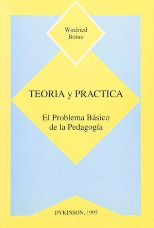 TEORIA Y PRACTICA. EL PROBLEMA BASICO DE LA PEDAGOGIA UN ESTUDIO SOBRE EL PROBLEMA BÁSICO PEDAGÓGICO