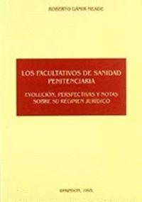 FACULTATIVOS DE SANIDAD PENITENCIARIA. EVOLUCION, PERSPECTIVAS Y NOTAS EVOLUCIÓN, PERSPECTIVA Y NOTA