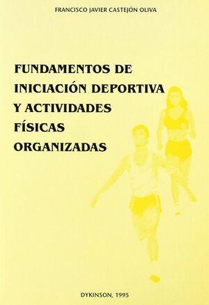 FUNDAMENTOS DE INICIACION DEPORTIVA Y ACTIVIDADES FISICAS ORGANIZADAS.