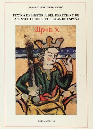 TEXTOS DE HISTORIA DEL DERECHO Y DE LAS INSTITUCIONES PUBLICAS DE ESPAÑA