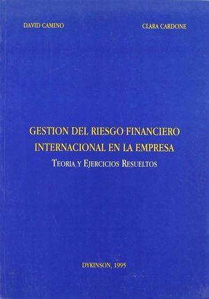 GESTION DEL RIESGO FINANCIERO INTERNACIONAL EN LA EMPRESA. TEORA Y EJERCICIOS RESUELTOS.